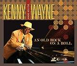echange, troc Kenny Wayne - An Old Rock on a Roll