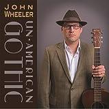 Un-American Gothic John Wheeler