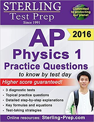 Sterling Test Prep AP Physics 1 Practice Questions: High Yield AP Physics 1 Questions with Detailed Explanations written by Sterling Test Prep