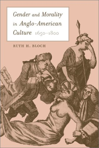 Gender and Morality in Anglo-American Culture, 1650-1800