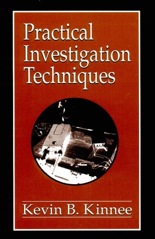Practical Investigation Techniques (Practical Aspects of Criminal & Forensic Investigations)