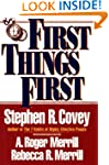 First Things First: To Live, to Love,...