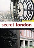 Secret London: Exploring the Hidden City with Original Walks and Unusual Places to Visit (Interlink Walking Guides)
