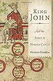 King John: And the Road to Magna Carta