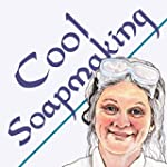 Cool Soapmaking: The Smart and Simple...