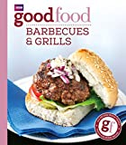 Good Food: Barbecues and Grills: Triple-tested Recipes (Good Food 101)