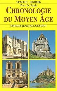 LA CHRONOLOGIE DU MOYEN AGE - Yves-D Papin