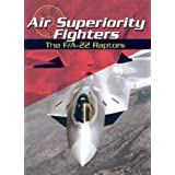 Air Superiority Fighters: The F/A-22 Raptors (War Planes)by Michael Green