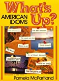 img - for What's Up?: American Idioms book / textbook / text book
