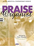 img - for Praise Organist: Organ Medleys for Contemporary Worship book / textbook / text book