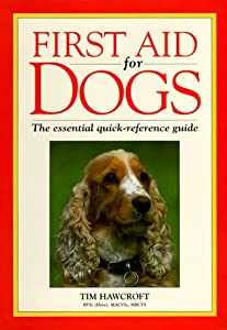 First Aid For Dogs The Essential Quick-reference Guide from Howell Book House