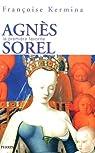 Agn�s Sorel : La premi�re favorite par Kermina