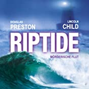 Riptide. Mörderische Flut | [Douglas Preston, Lincoln Child]