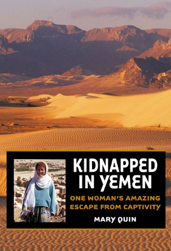 Kidnapped in Yemen: One Woman's Amazing Escape from Captivity