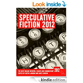 Speculative Fiction 2012: The Year's Best Online Reviews, Essays and Commentary