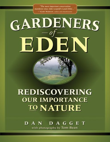 Gardeners of Eden: Rediscovering Our Importance to Nature
