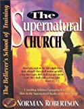 img - for The Supernatural Church (Believer's School of Training) book / textbook / text book