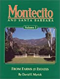 img - for Montecito and Santa Barbara, Vol. 1: From Farms to Estates book / textbook / text book