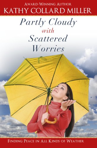 Book: Partly Cloudy with Scattered Worries - Finding Peace in All Kinds of Weather by Kathy Collard Miller