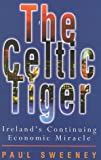 img - for The Celtic Tiger: Ireland's Continuing Economic Miracle book / textbook / text book