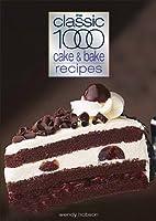 Classic 1000 Cake & Bake Recipes (Classic 1000 Cookbook)