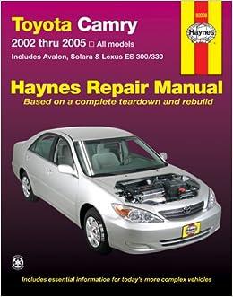 toyota camry avalon solara lexus es300 330 repair manual 2002 2005 haynes. Black Bedroom Furniture Sets. Home Design Ideas