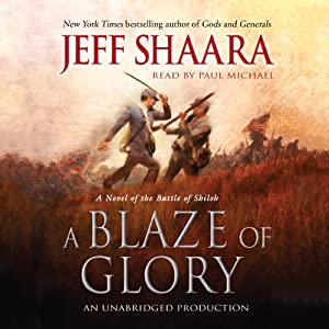 A Blaze of Glory: A Novel of the Battle of Shiloh | [Jeff Shaara]