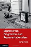Expressivism, Pragmatism and Representationalism (1107009847) by Price, Huw