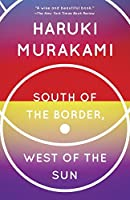 South of the Border, West of the Sun: A Novel