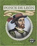Ponce de Leon: Juan Ponce de Leon Searches for the Fountain of Youth (Exploring the World)