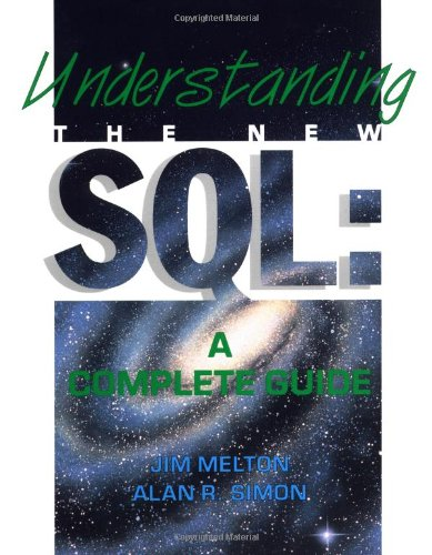 Understanding the New SQL: A Complete Guide (The Morgan Kaufmann Series in Data Management Systems)