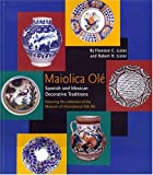 img - for Maiolica Ol : Spanish and Mexican Decorative Traditions Featuring the Collection of the Museum of International Folk Art book / textbook / text book