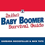 DaVinci's Baby Boomer Survival Guide: Live, Prosper, and Thrive in Your Retirement | Barbara Rockefeller,Nick Tate