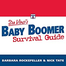 DaVinci's Baby Boomer Survival Guide: Live, Prosper, and Thrive in Your Retirement (       UNABRIDGED) by Barbara Rockefeller, Nick Tate Narrated by John Pruden