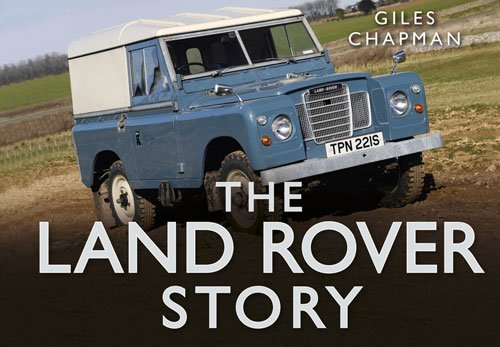 the-land-rover-story-story-series-by-giles-chapman-2013-10-01