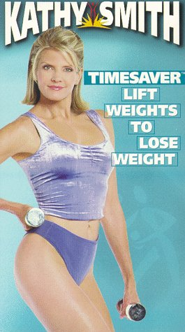 Kathy Smith - Timesaver - Lift Weights to Lose Weight [VHS]