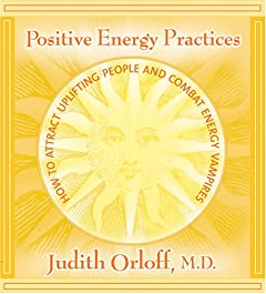 Positive Energy Practices: How to Attract Uplifting People and Combat Energy Vampires [Audiobook] [Audio CD] — by Judith Orloff