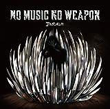 ノーミュージック・ノーウエポン [CD+DVD]