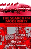 img - for The Search For Modernity: Chinese Intellectuals and Cultural Discourse in the Post-Mao Era book / textbook / text book