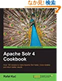Apache Solr 4 Cookbook: Over 100 Recipes to Make Apache Solr Faster, More Reliable, and Return Better Results