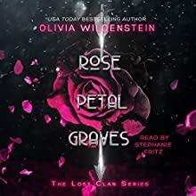 Rose Petal Graves: The Lost Clan, Book 1 Audiobook by Olivia Wildenstein Narrated by Stephanie Fritz