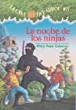La Noche De Las Ninjas / Night Of The Ninjas (La Casa Del Arbol / Magic Tree House) (Spanish Edition)
