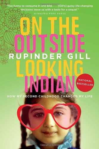 On the Outside Looking Indian by Rupinder Gill