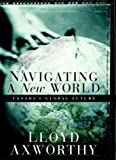 Canada's Global Future - Navigating a New World (0676974635) by Lloyd Axworthy