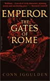 Emperor the Gates of Rome (0440296072) by IGGULDEN, CONN