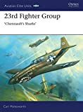 img - for 23rd Fighter Group: Chennault's Sharks (Aviation Elite Units) book / textbook / text book