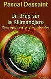 Un drap sur le Kilimandjaro : Chroniques vertes et vagabondes