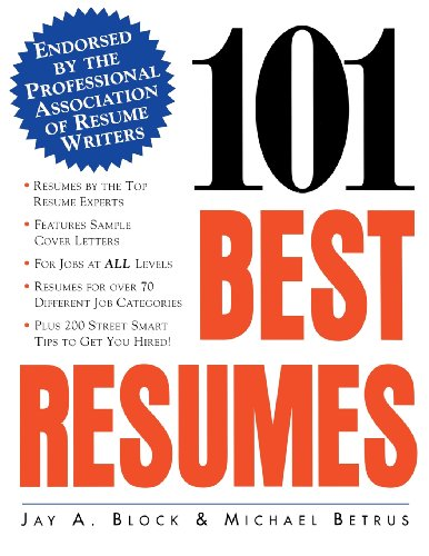 101 Best Resumes: Endorsed by the Professional Association of Resume Writers