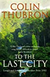 To the Last City (0099437236) by Colin Thubron