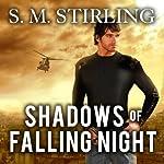 Shadows of Falling Night: Shadowspawn, Book 3 | S. M. Stirling